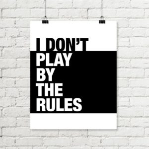 I don't play by the rules printable