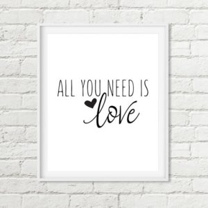 all you need is love printable art