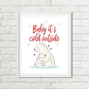 baby its cold printable art